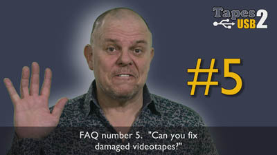 FAQ 5 Can you repair damaged videotapes