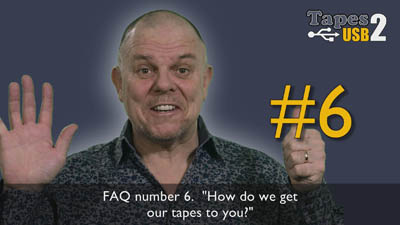 FAQ 5 How do we get our tapes to you