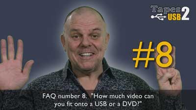 FAQ 8 How much video can you fit on a USB or DVD